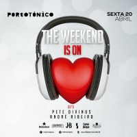 Sexta 20 Abr - The Weekend is On