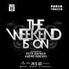Sexta 11 Mai - The Weekend is On