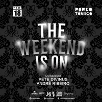Sexta 18 Mai - The Weekend is On