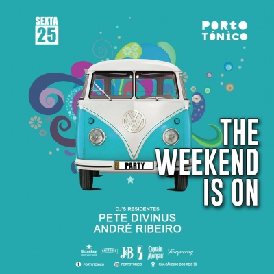 Sexta 25 Mai - The Weekend is On