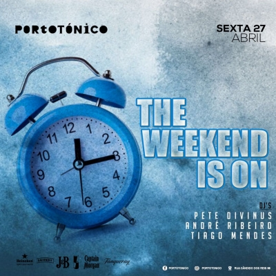 Sexta 27 Abr - The Weekend is On